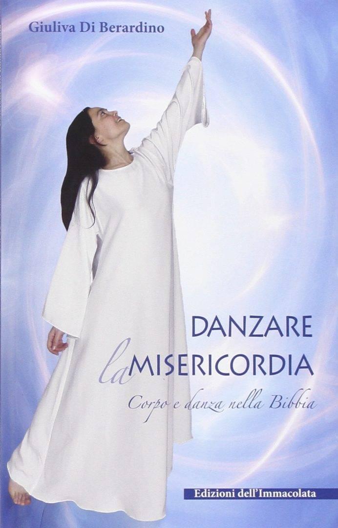 """Ben noto Danzare la misericordia"""": un libro sulla danza nella Bibbia  GH45"""